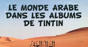 LE MONDE ARABE DANS LES ALBUMS DE TINTIN de Louis Blin