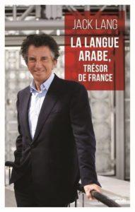Jack Lang - La langue arabe, trésor de France
